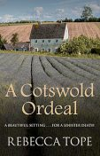 A Cotswold Ordeal, Rebecca Tope