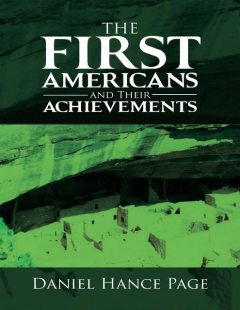 The First Americans and Their Achievements, Daniel Hance Page