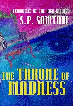 Chronicles of the High Inquest, S.P. Somtow
