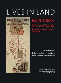 Lives in Land – Mucking excavations, Christopher Evans, Sam Lucy, Grahame Appleby