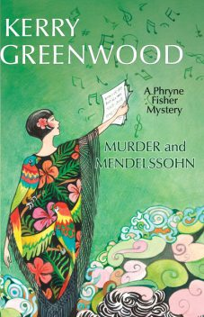 Murder and Mendelssohn, Kerry Greenwood