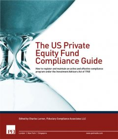 The US Private Equity Fund Compliance Guide, Charles Lerner