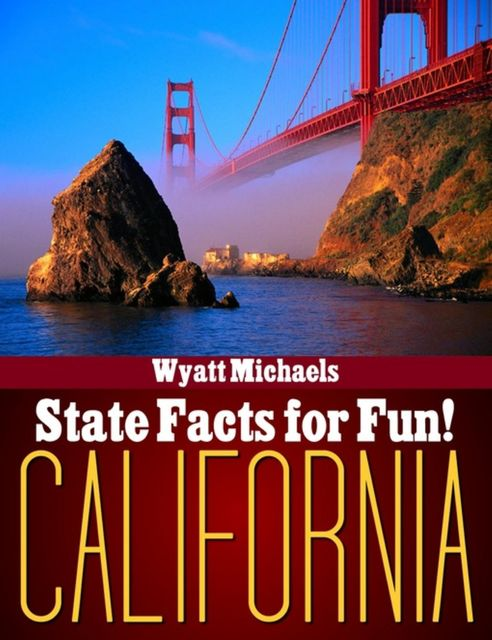 State Facts for Fun! California, Wyatt Michaels