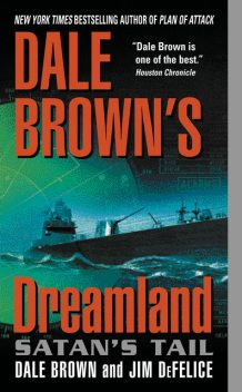 Dale Brown's Dreamland: Satan's Tail, Dale Brown, Jim DeFelice