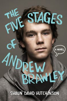 The Five Stages of Andrew Brawley, Shaun David Hutchinson