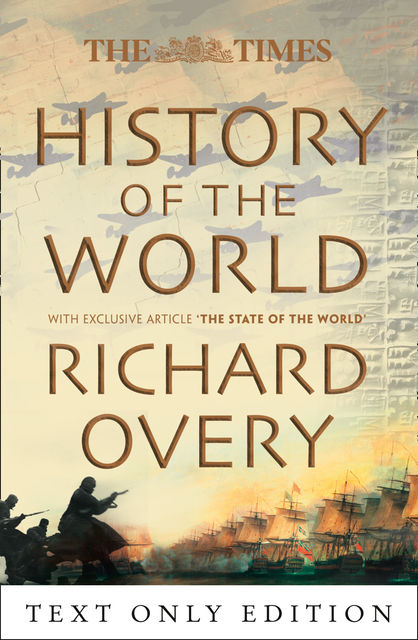 The Times History of the World, Richard Overy