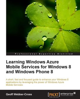 Learning Windows Azure Mobile Services for Windows 8 and Windows Phone 8, Geoff Webber-Cross