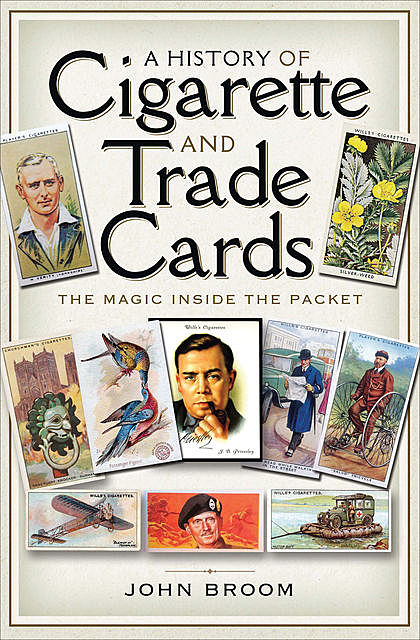 A History of Cigarette and Trade Cards, John Broom