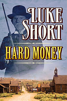 Hard Money, Luke Short