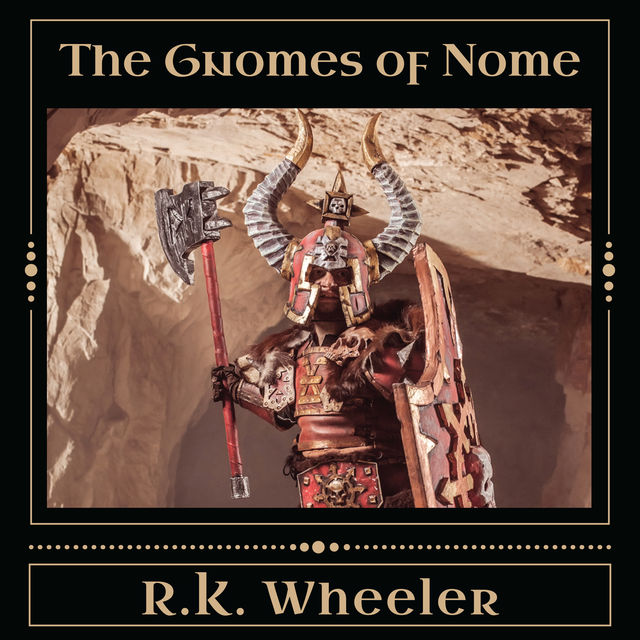 The Gnomes of Nome, RK Wheeler
