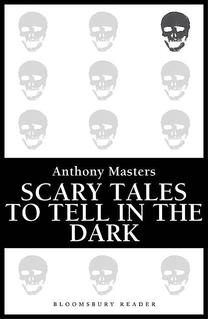 Scary Tales To Tell In The Dark, Anthony Masters