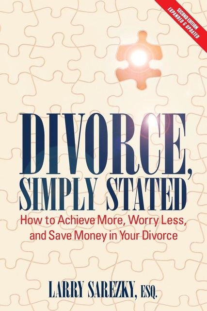 Divorce, Simply Stated (2nd ed.), Esq. Larry Sarezky