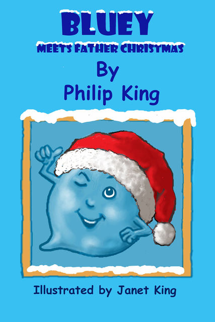Bluey Meets Father Christmas, Philip King