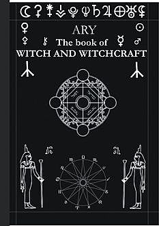 The Book of Witch and Witchcraft, Ary
