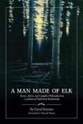 A Man Made of Elk, David Petersen