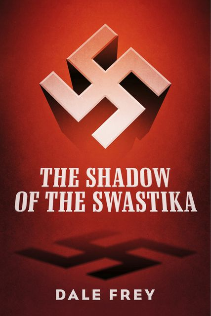 The Shadow of the Swastika, Dale Frey