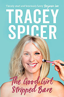The Good Girl Stripped Bare, Tracey Spicer
