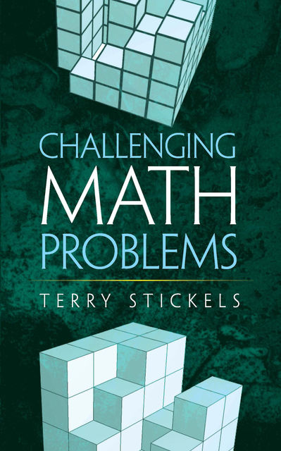 Challenging Math Problems, Terry Stickels