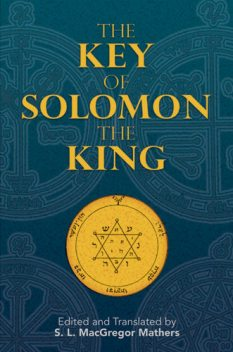 The Key of Solomon the King, S.L.Macgregor Mathers