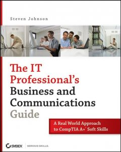 The IT Professional's Business and Communications Guide, Steven Johnson