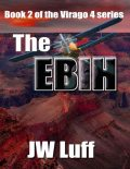 The Ebih: Book II of the Virago 4 Series, JW Luff
