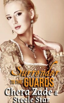 Surrender To The Guards, Chera Zade, Steele Star