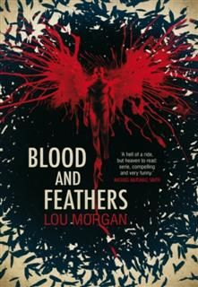 Blood and Feathers, Lou Morgan