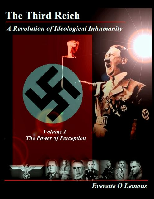 The Third Reich, A Revolution of Ideological Inhumanity, Everette Lemons