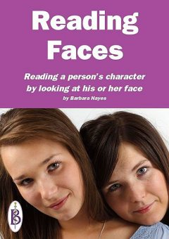 Reading Faces: Reading a person's character by looking at his or her face, Barbara Hayes
