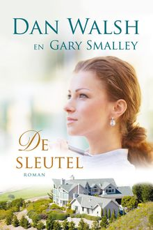 De sleutel, Gary Smalley, Dan Walsh
