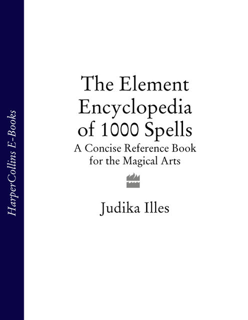 The Element Encyclopedia of 1000 Spells, Judika Illes