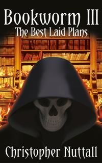 Bookworm III : The Best Laid Plans, Christopher Nuttall