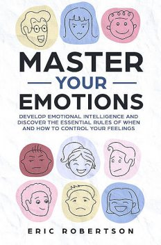 Master Your Emotions, Eric Robertson