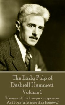 The Early Pulp of Dashiell Hammett – Volume 1, Dashiell Hammett