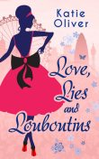 Love, Lies And Louboutins, Katie Oliver
