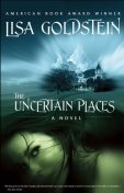 The Uncertain Places, Lisa Goldstein