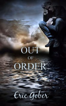 Out of Order, Eric Gober