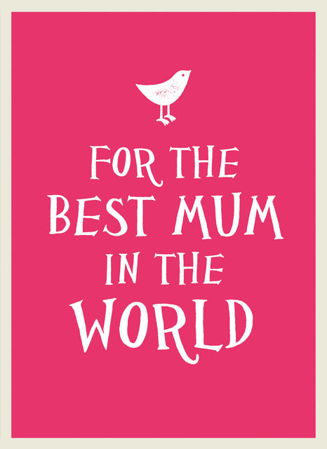 For the Best Mum in the World,