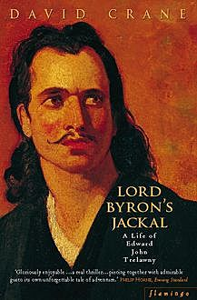 Lord Byron's Jackal: A Life of Trelawny (Text Only), David Crane