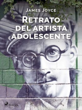 Retrato del artista adolescente, James Joyce