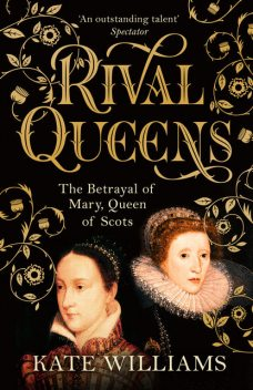 Rival Queens, Kate Williams