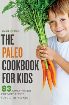 The Paleo Cookbook for Kids, Salinas Press