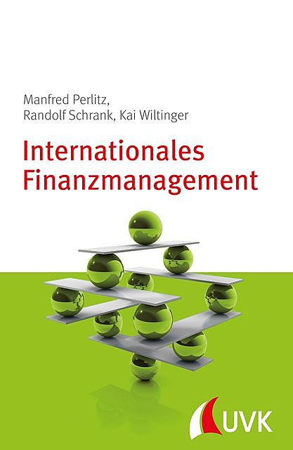 Internationales Finanzmanagement, Kai Wiltinger, Manfred Perlitz, Randolf Schrank