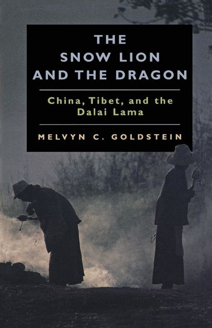 The Snow Lion and the Dragon, Melvyn C. Goldstein