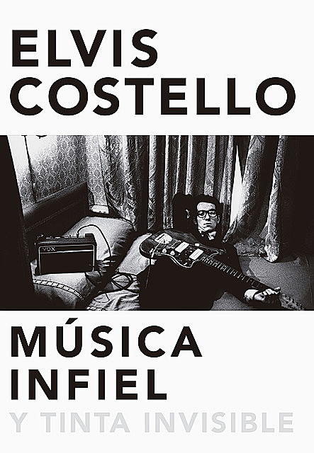 Música infiel y tinta invisible, Elvis Costello