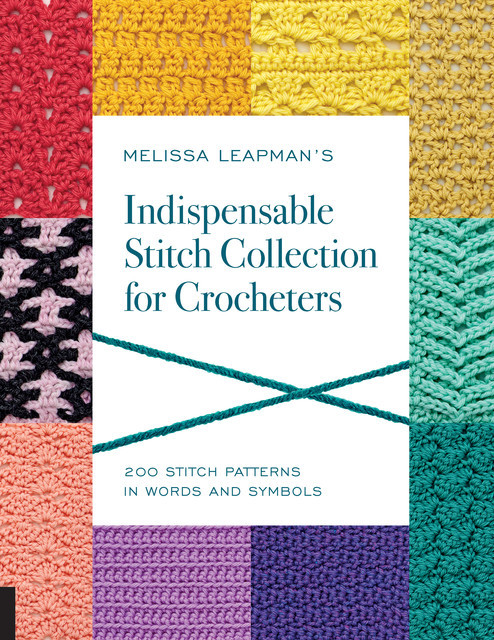 Melissa Leapman's Indispensable Stitch Collection for Crocheters, Melissa Leapman