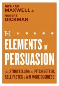 The Elements of Persuasion, Richard Maxwell, Robert Dickman