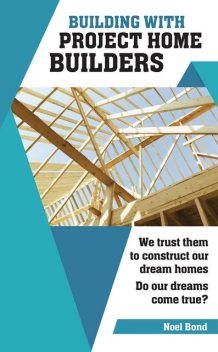 Building with Project Home Builders, Noel Bond