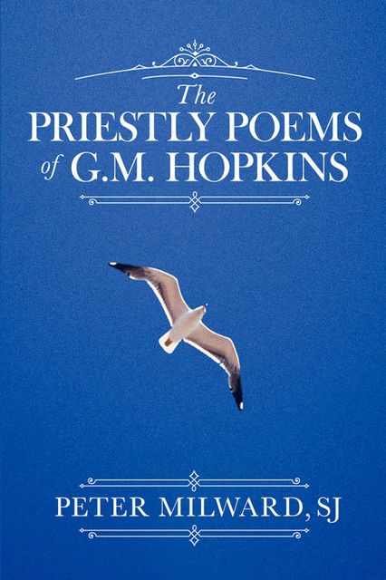 The Priestly Poems of G.M. Hopkins, Peter Milward
