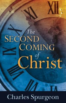The Second Coming of Christ, C.H.Spurgeon
